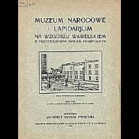 Muzeum Narodowe i lapidarjum na wzgórzu wawelskiem w przeistoczonym gmachu poszpitalnym