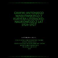 Grafiki Antoniego Wasilewskiego z Kuryera Literacko-Naukowego z lat 1926-1927